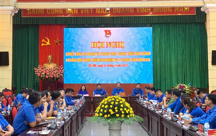 Hội nghị sơ kết công tác Đoàn và phong trào Thanh thiếu nhi Thủ đô 6 tháng đầu năm 2019 – Triển khai nhiệm vụ 6 tháng cuối năm 2019